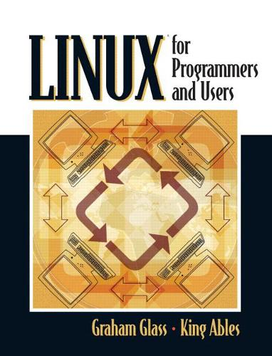 Linux for Programmers and Users (Paperback)