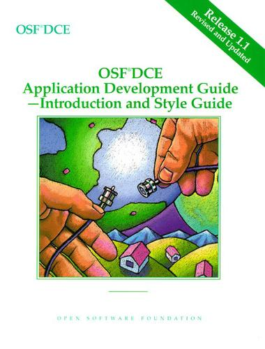 OSF DCE Application Development Guide, Volume I: Introduction and Style Guide Release 1.1 (Paperback)