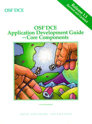 OSF DCE Application Development Guide, Volume II: Core Components Release 1.1 (Paperback)
