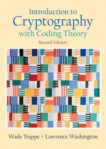 Introduction to Cryptography with Coding Theory: United States Edition (Hardback)