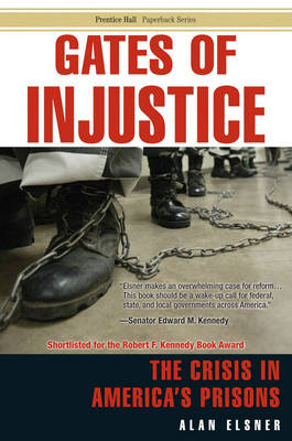 Gates of Injustice: The Crisis in America's Prisons (Paperback)