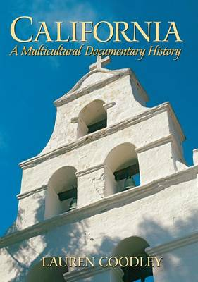 California: A Multicultural Documentary History (Paperback)