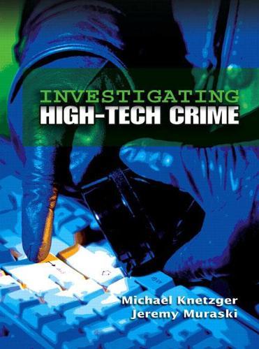 Investigating High-Tech Crime (Paperback)