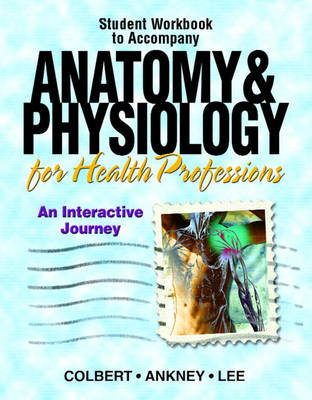 Workbook for Anatomy and Physiology for Health Professions: An Interactive Journey (Paperback)