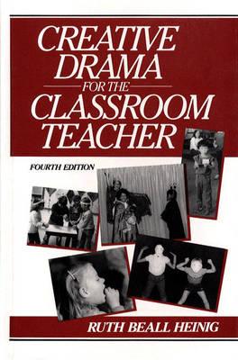 Creative Drama for the Classroom Teacher (Paperback)