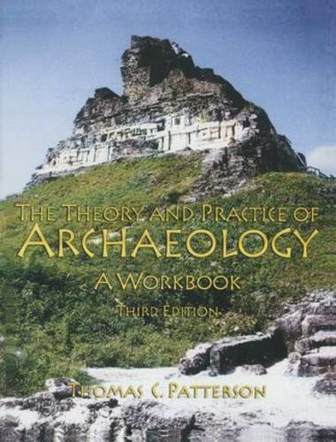 The Theory and Practice of Archaeology: A Workbook (Paperback)