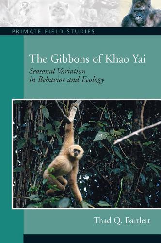 The Gibbons of Khao Yai: Seasonal Variation in Behavior and Ecology (Paperback)