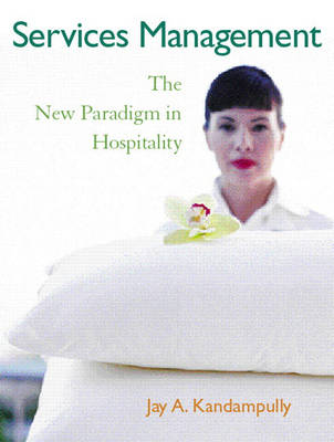 Services Management: The New Paradigm in Hospitality (Paperback)
