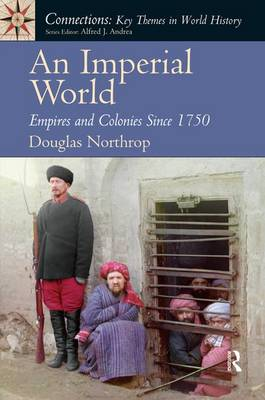 An Imperial World: Empires and Colonies Since 1750 (Paperback)