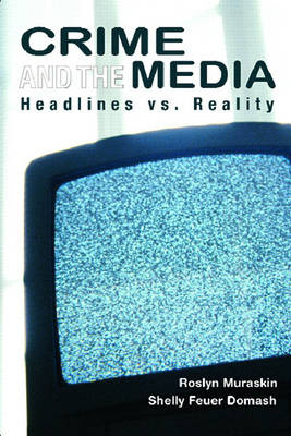 Crime and the Media: Headlines vs. Reality (Paperback)