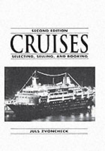 Cruises: Selecting, Selling And Booking (Paperback)