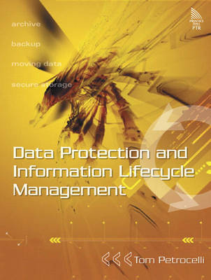 Data Protection and Information Lifecycle Management (Paperback)
