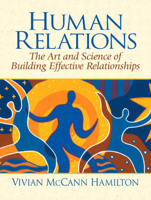 Human Relations: The Art and Science of Building Effective Relationships (Paperback)