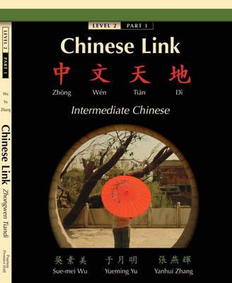 Chinese Link: Zhongwen Tiandi, Intermediate Chinese, Level 2 Part 1 (Paperback)