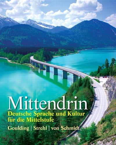 Mittendrin: Deutsche Sprache und Kultur fur die Mittelstufe (Paperback)