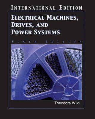 Electrical Machines, Drives and Power Systems (Paperback)