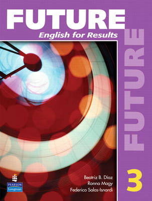 Future: Future 3: English for Results (with Practice Plus CD-ROM) English for Results (with Practice Plus CD-ROM) Bk. 3 (Paperback)