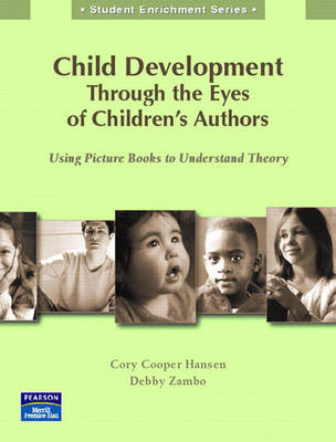 Child Development Through the Eyes of Children's Authors: Using Picture Books to Understand Theory (Generic Supplement) (Paperback)
