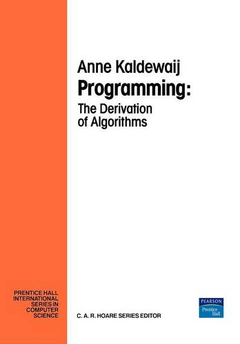 Programming: The Derivation Algorithms (Paperback)
