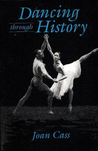 CASS: DANCING THROUGH HISTORY _p (Paperback)