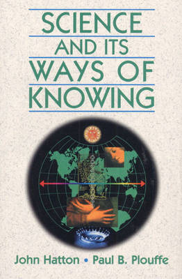 Science and Its Ways of Knowing (Paperback)