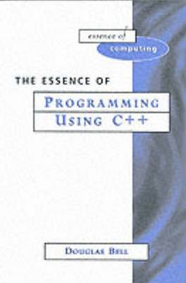 The Essence of Programming Using C++ (Paperback)