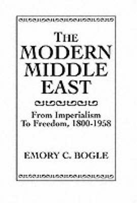 The Modern Middle East: From Imperialism to Freedom 1800-1958 (Paperback)
