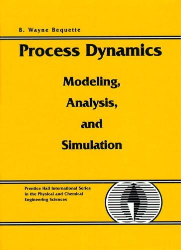 Process Dynamics: Modeling, Analysis and Simulation (Paperback)