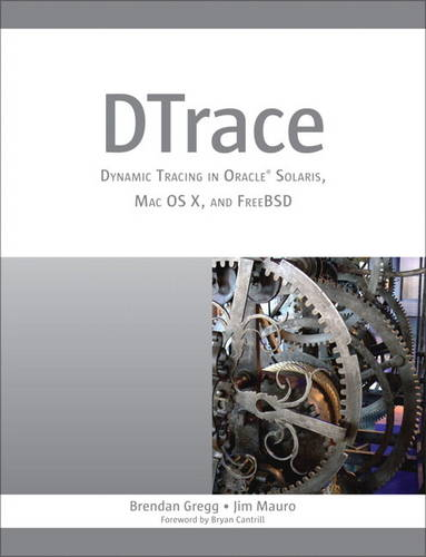 DTrace: Dynamic Tracing in Oracle Solaris, Mac OS X and FreeBSD (Paperback)