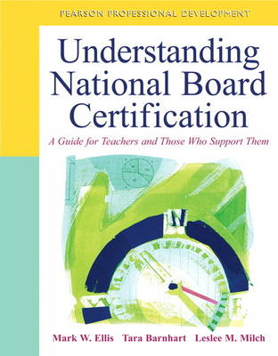 Understanding National Board Certification: A Guide for Teachers and Those Who Support Them (Paperback)