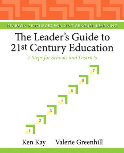 The Leader's Guide to 21st Century Education: 7 Steps for Schools and Districts (Paperback)