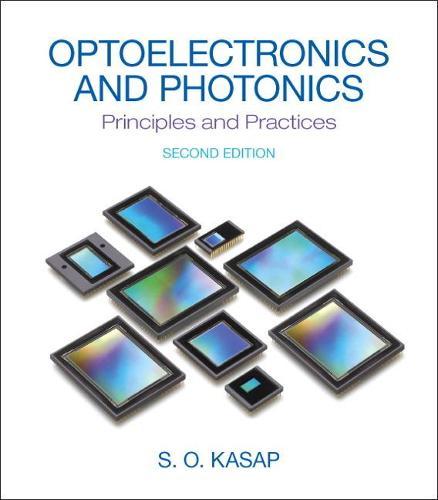 Optoelectronics & Photonics: Principles & Practices (Hardback)