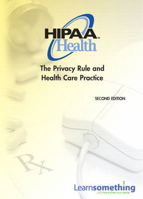 HIPAA Health: The Privacy Rule and Health Care Practice (CD-ROM version) (CD-ROM)