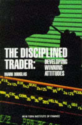 The Disciplined Trader (Hardback)