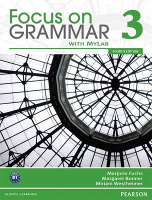 Focus on Grammar 3 with MyEnglishLab (Paperback)