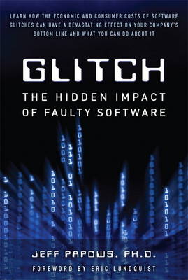 Glitch: The Hidden Impact of Faulty Software (Hardback)