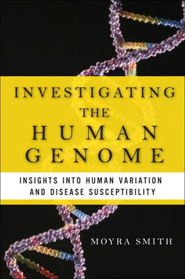 Investigating the Human Genome: Insights into Human Variation and Disease Susceptibility (Hardback)