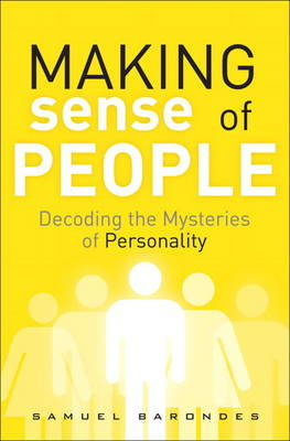 Making Sense of People: Decoding the Mysteries of Personality (Hardback)