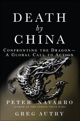 Death by China: Confronting the Dragon - A Global Call to Action (Hardback)