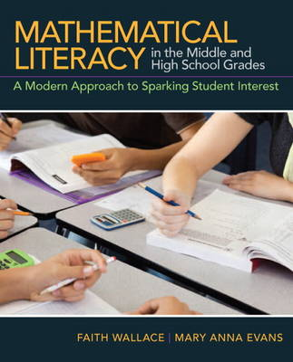 Mathematical Literacy in the Middle and High School Grades: A Modern Approach to Sparking Student Interest (Paperback)