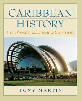 Caribbean History: From Pre-Colonial Origins to the Present (Paperback)