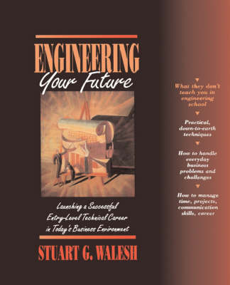 Engineering Your Future: Launching A Successful Entry-Level Technical Career In Today's Business Environment (Paperback)