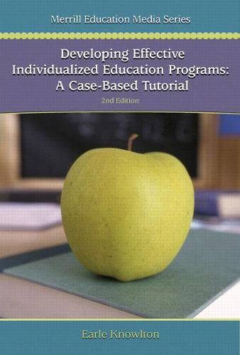 Developing Effective Individualized Education Programs: A Case Based Tutorial (CD-ROM)