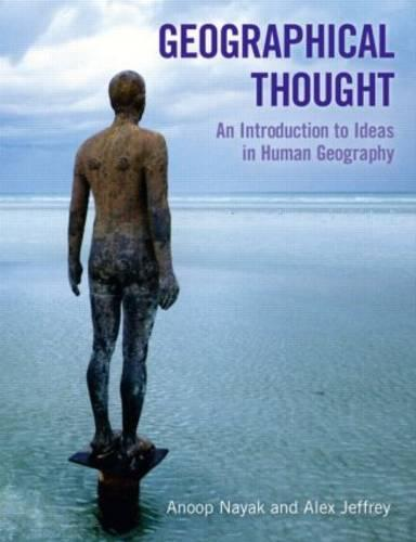 Geographical Thought: An Introduction to Ideas in Human Geography (Paperback)