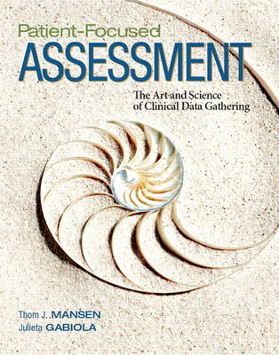 Patient-Focused Assessment: The Art and Science of Clinical Data Gathering (Hardback)