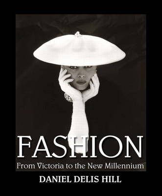 Fashion from Victoria to the New Millennium (Hardback)
