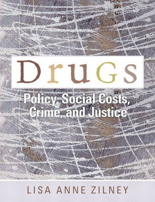 Drugs: Policy, Social Costs, Crime, and Justice (Paperback)