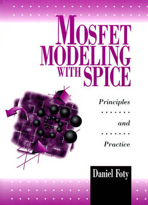 MOSFET Modeling With SPICE: Principles and Practice (Hardback)
