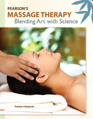 Pearson's Massage Therapy: Blending Art with Science (Paperback)
