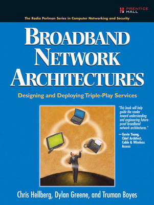 Broadband Network Architectures: Designing and Deploying Triple-Play Services: Designing and Deploying Triple-Play Services (Paperback)